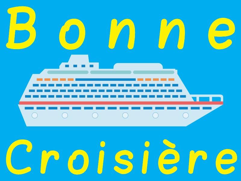 Bonnes Croisière - bateau de croisière
